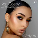 KORI COSBY FEAT. MICHAEL RANKIAO - Only You (Mental Madness/KNM)