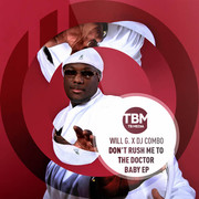 WILL G. + DJ COMBO - Don't Rush Me To The Doctor Baby EP (TB Media/KNM)