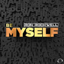 RON ROCKWELL - Be Myself (Mental Madness/KNM)