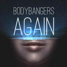 BODYBANGERS - Again (Nitron/Sony)