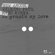 AMOON, WALKING PATH, MARC KUKKA - No Grant's My Love (Pearls For Pigs)