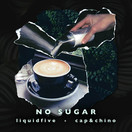 LIQUIDFIVE, CAP & CHINO - No Sugar (5L Records)