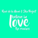 RENE DE LA MONE & SLIN PROJECT - I Believe In Love (The Remixes) (C 47/A 45/KNM)