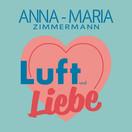 ANNA-MARIA ZIMMERMANN - Luft Und Liebe (Xtreme Sound/Na Klar!/Electrola/Universal/UV)