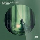 LOVE KR3W & SORGALIM - Fireflies EP (Tb Festival/Toka Beatz/Believe)