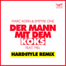 MARC KORN & EMPYRE ONE FEAT. MEL - Der Mann Mit Dem Koks (Hardstyle Remix) (High 5/Planet Punk/KNM)