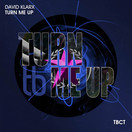 DAVID KLARX - Turn Me Up (TB Clubtunes/Tokabeatz/Believe)