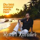 REINER KAVALIER - Du Bist Immer Noch Hier (Fiesta/KNM)