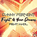 DANNY FERVENT FEAT. HADL - Fight 4 Your Dreams (Mental Madness/KNM)
