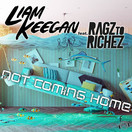 LIAM KEEGAN FEAT. RAGZTORICHEZ - Not Coming Home (Mental Madness/KNM)