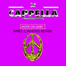 CAPPELLA - Move On Baby (Mike Candys Remix) (ZYX)