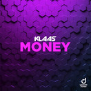 KLAAS - Money (You Love Dance/Planet Punk/KNM)