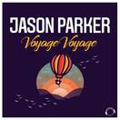 JASON PARKER - Voyage Voyage (Mental Madness/KNM)