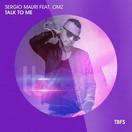 SERGIO MAURI FEAT. OMZ - Talk To Me (Tb Festival/Toka Beatz/Believe)