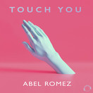 ABEL ROMEZ - Touch You (Mental Madness/KNM)