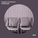 ROBERTO RODRIGUEZ - Nostalgia (TB Clubtunes/Toka Beatz/Believe)