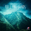 ADAM BROWN - Rule The Lands (Lit Bit/Planet Punk/KNM)