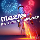 MAZILA - It's Time To Celebrate (Mental Madness/KNM)