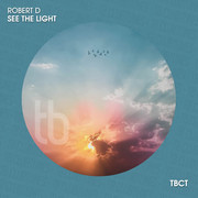 ROBERT D - See The Light (TB Clubtunes/Toka Beatz/Believe)