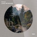MUNÉZ - Leave Me Behind (Tb Festival/Toka Beatz/Believe)