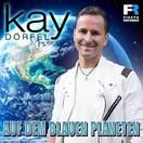 KAY DÖRFEL - Auf Dem Blauen Planeten (Fiesta/KNM)