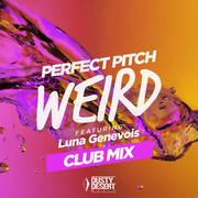 PERFECT PITCH FEAT. LUNA GENEVOIS - Weird (Dusty Desert/Planet Punk/KNM)