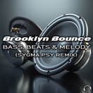 BROOKLYN BOUNCE - Bass, Beats & Melody (Sygma Psy Remix) (Mental Madness/KNM)