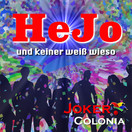 JOKER COLONIA - HeJo Und Keiner Weiß Wieso (Fiesta/KNM)