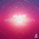 KLAAS FEAT. TONY RONALD - Wonderful Days (You Love Dance/Planet Punk/KNM)