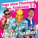 INGO OHNE FLAMINGO VS. TALSTRASSE 3-5 - Weiter Saufen (Hitmix)
