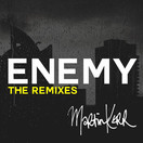 MARTIN KERR - Enemy (Tkbz Media/Virgin/Universal/UV)