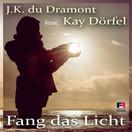 J.K. DU DRAMONT FEAT. KAY DÖRFEL - Fang Das Licht (Fiesta/KNM)