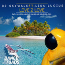 DJ SKYWALK FEAT. LISA LUCIUS - Love 2 Love (Dance Of Toads)