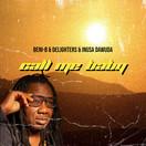 BENI-B, DELIGHTERS & INUSA DAWUDA - Call Me Baby (Kingdom Of Music)