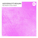 ALEX SCHULZ FEAT. KID ALINA - My Heart Is Your Heart (Tonspiel/KNM)