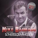 MIKE BAUHAUS - Scheissgefährlich (Fiesta/KNM)