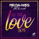 MR.DA-NOS & THELAVISH - Put Your Love On Me (Lit Bit/Planet Punk/KNM)