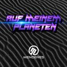 MENDERES - Auf Meinem Planeten (Label030/A 45/KNM)