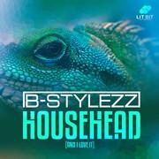 B-STYLEZZ - Househead (Lit Bit/Planet Punk/KNM)