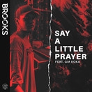 BROOKS FEAT. GIA KOKA - Say A Little Prayer (Warner)