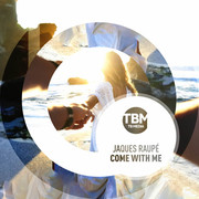 JAQUES RAUPÉ - Come With Me (TB Media/KNM)