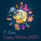 P. LION  - Happy Children (2K20) (Drizzly)