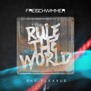FREISCHWIMMER & FLEXXUS - Rule The World (Dusty Desert/Planet Punk/Nitron/Sony)