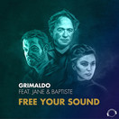 GRIMALDO FEAT. JANE & BAPTISTE - Free Your Sound (Mental Madness/KNM)