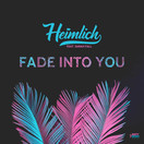 HEIMLICH FEAT. SARAH FALL - Fade Into You (Dusty Desert/Planet Punk/KNM)