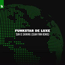 FUNKSTAR DE LUXE - Sun Is Shining (Sean Finn Remix) (Armada)