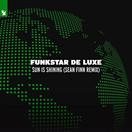 FUNKSTAR DE LUXE - Sun Is Shining (Sean Finn Remix) (Armada)
