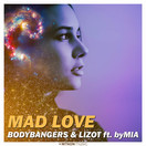BODYBANGERS & LIZOT FEAT. BYMIA - Mad Love (Nitron/Sony)