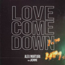 ALEX MARTURA FEAT. JASMINE - Love Come Down (Tkbz Media/Universal/UV)