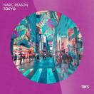 MARC REASON - Tokyo (Tb Festival/Toka Beatz/Believe)